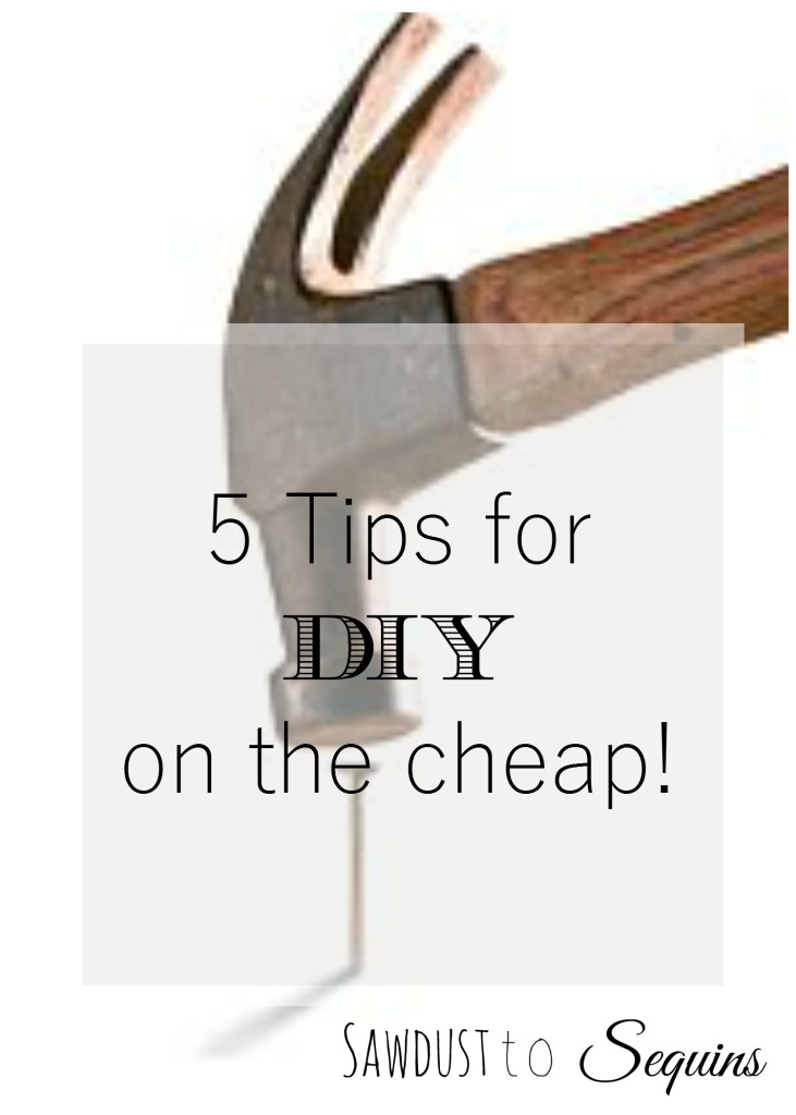 5 tips for DIY on the cheap pin